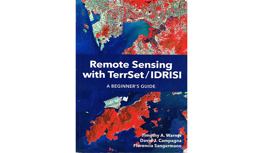 Remote Sensing with TerrSet Idrisi: A Beginners Guide