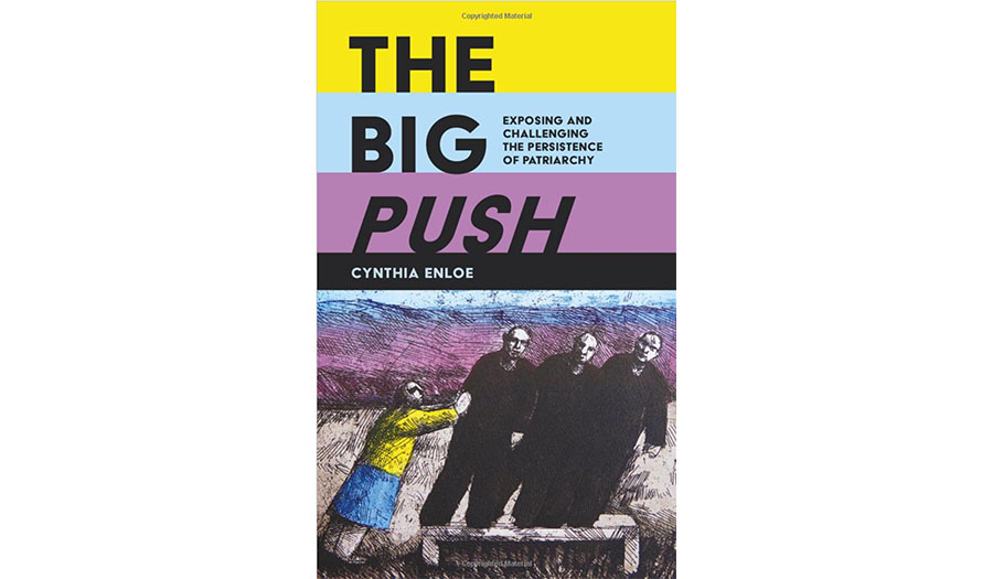 The Big Push: Exposing and Challenging Persistent Patriarchy