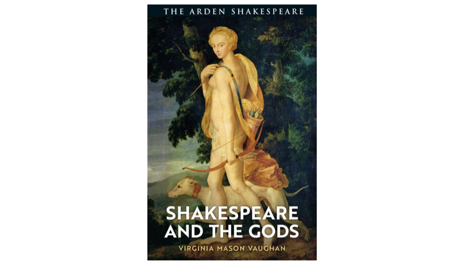 Shakespeare and the Gods. Great Britain: The Arden Shakespeare, Bloomsbury Publishing book cover
